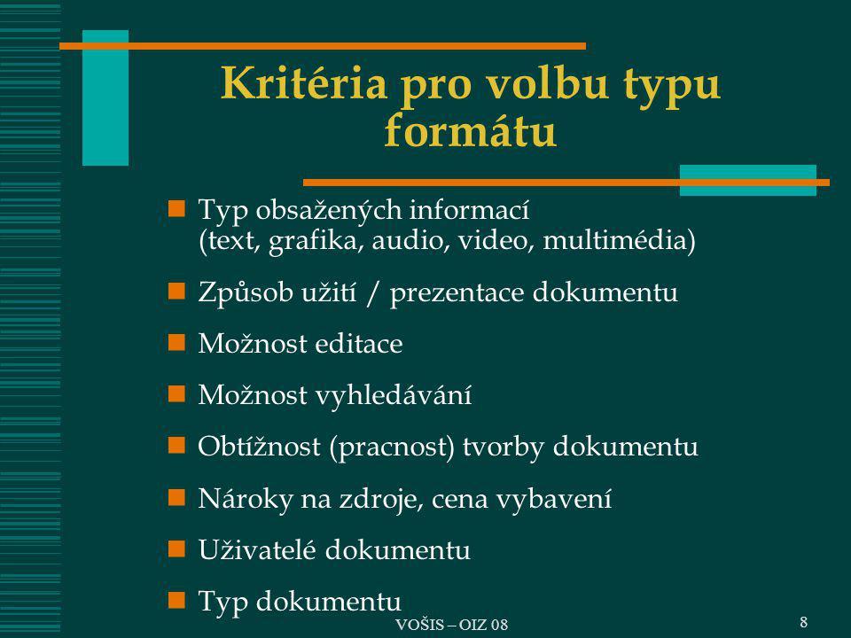Kritéria pro volbu typu formátu