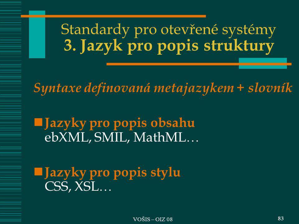 Standardy pro otevřené systémy 3. Jazyk pro popis struktury