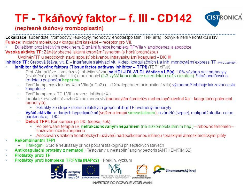 TF - Tkáňový faktor – f. III - CD142 (nepřesně tkáňový tromboplastin)