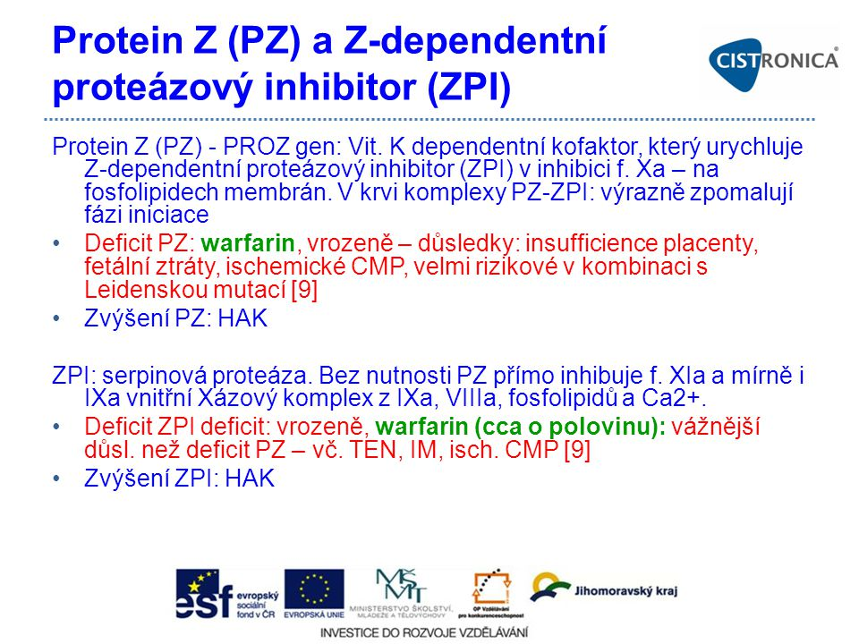 Protein Z (PZ) a Z-dependentní proteázový inhibitor (ZPI)