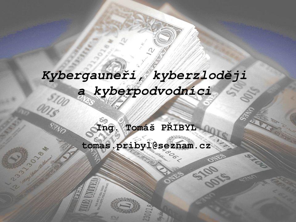 Kybergauneři, kyberzloději a kyberpodvodníci