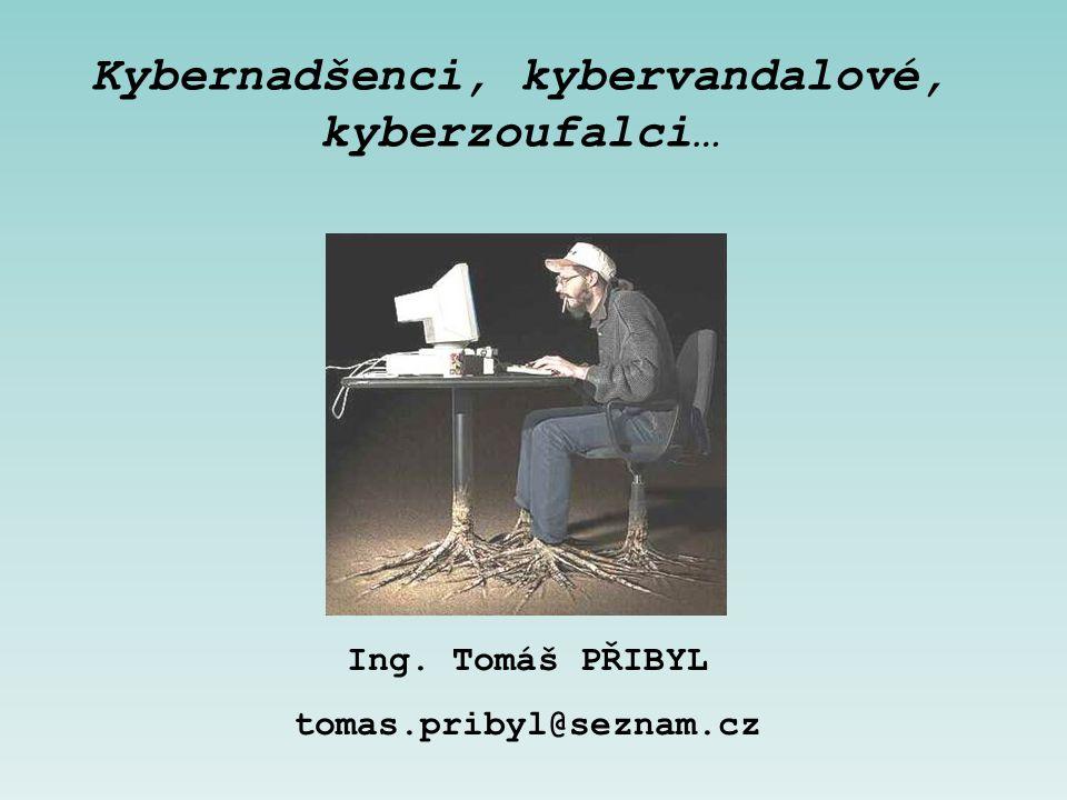 Kybernadšenci, kybervandalové, kyberzoufalci…