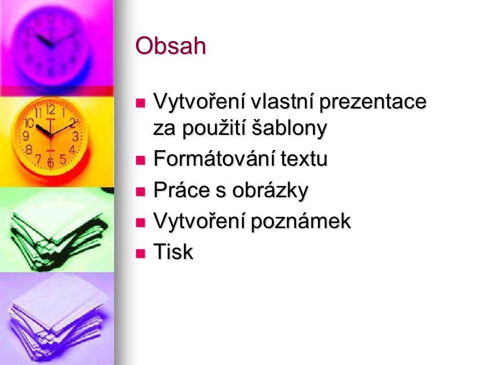 Obsah Vytvoření vlastní prezentace za použití šablony