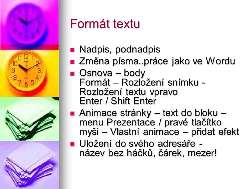 Formát textu Nadpis, podnadpis Změna písma..práce jako ve Wordu