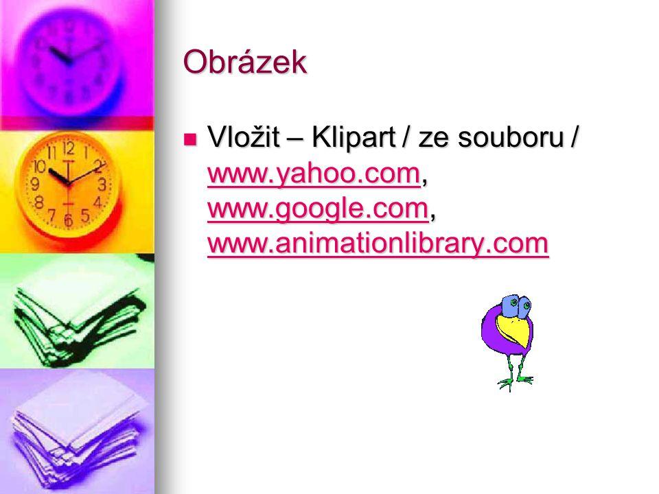 Obrázek Vložit – Klipart / ze souboru / www.yahoo.com, www.google.com, www.animationlibrary.com
