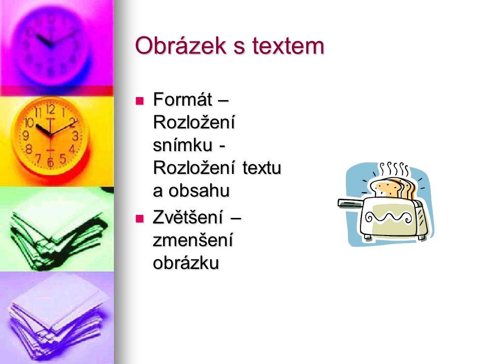 Obrázek s textem Formát – Rozložení snímku - Rozložení textu a obsahu