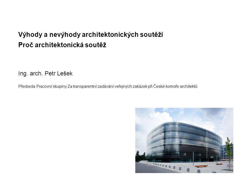 Výhody a nevýhody architektonických soutěží