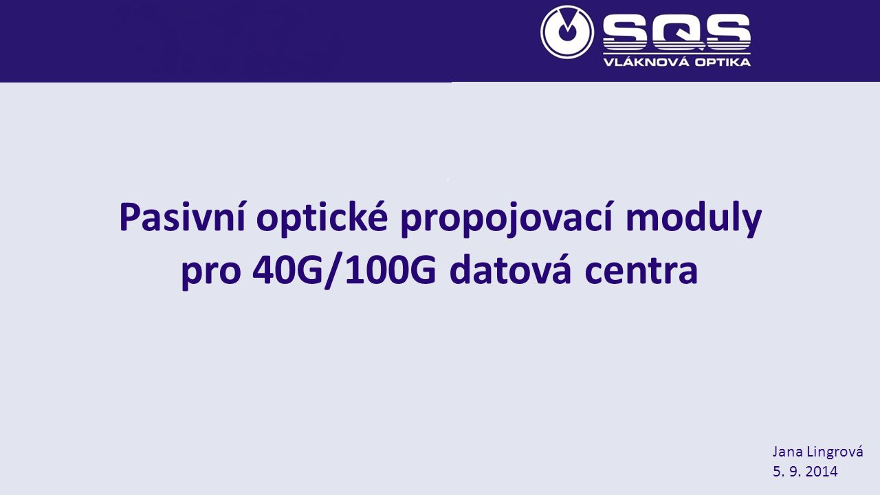 Pasivní optické propojovací moduly pro 40G/100G datová centra