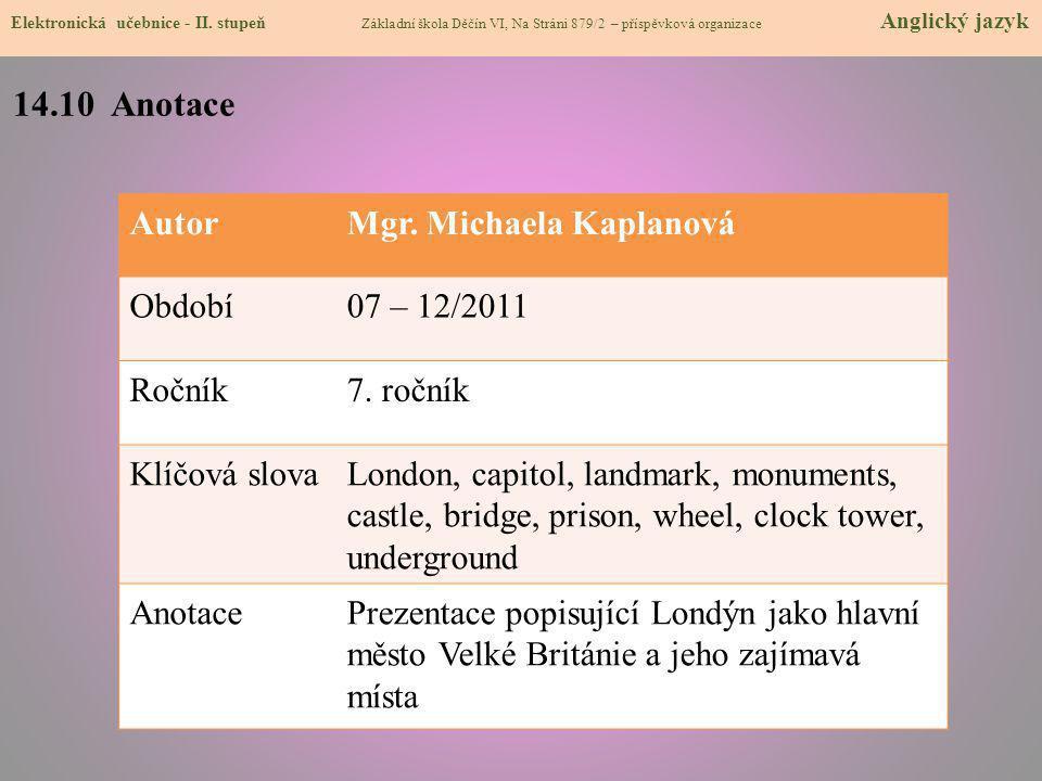 14.10 Anotace Autor Mgr. Michaela Kaplanová Období 07 – 12/2011 Ročník
