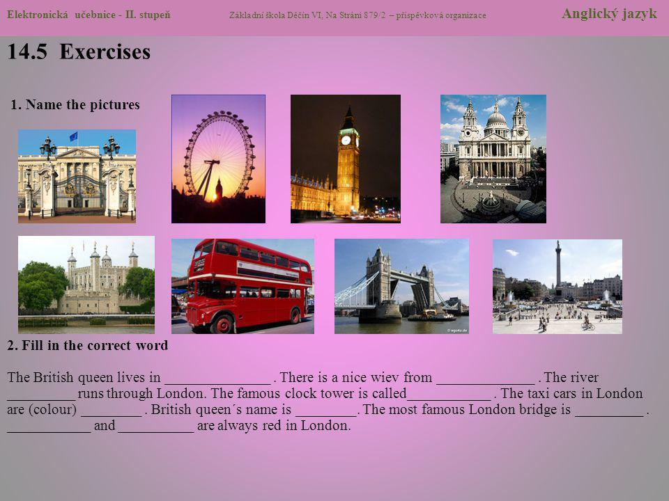 14.5 Exercises 1. Name the pictures 2. Fill in the correct word