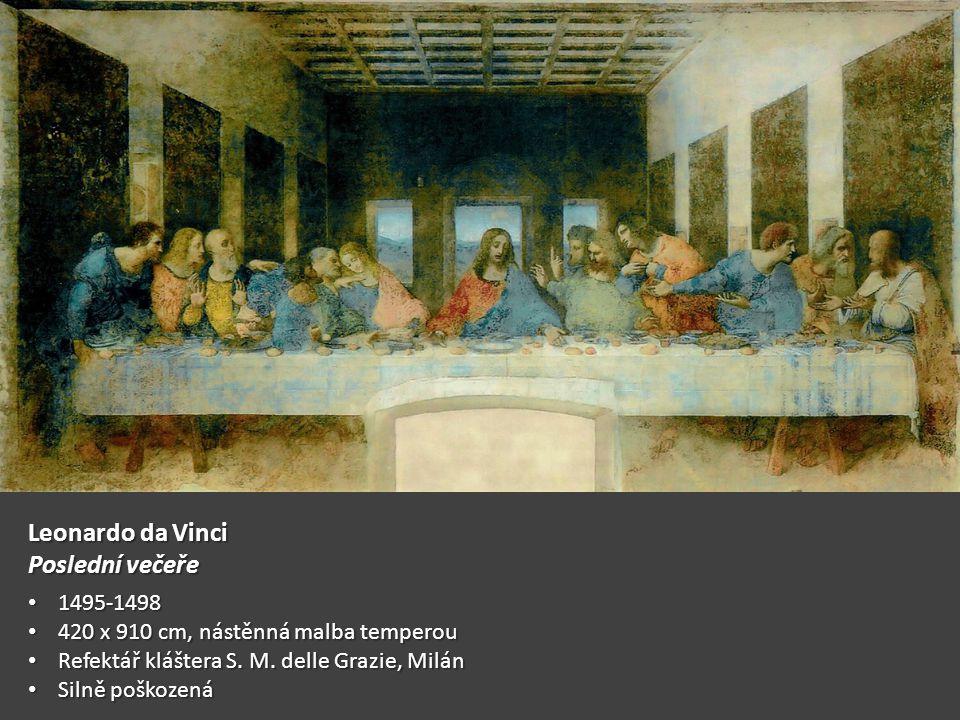 Leonardo da Vinci Poslední večeře 1495-1498