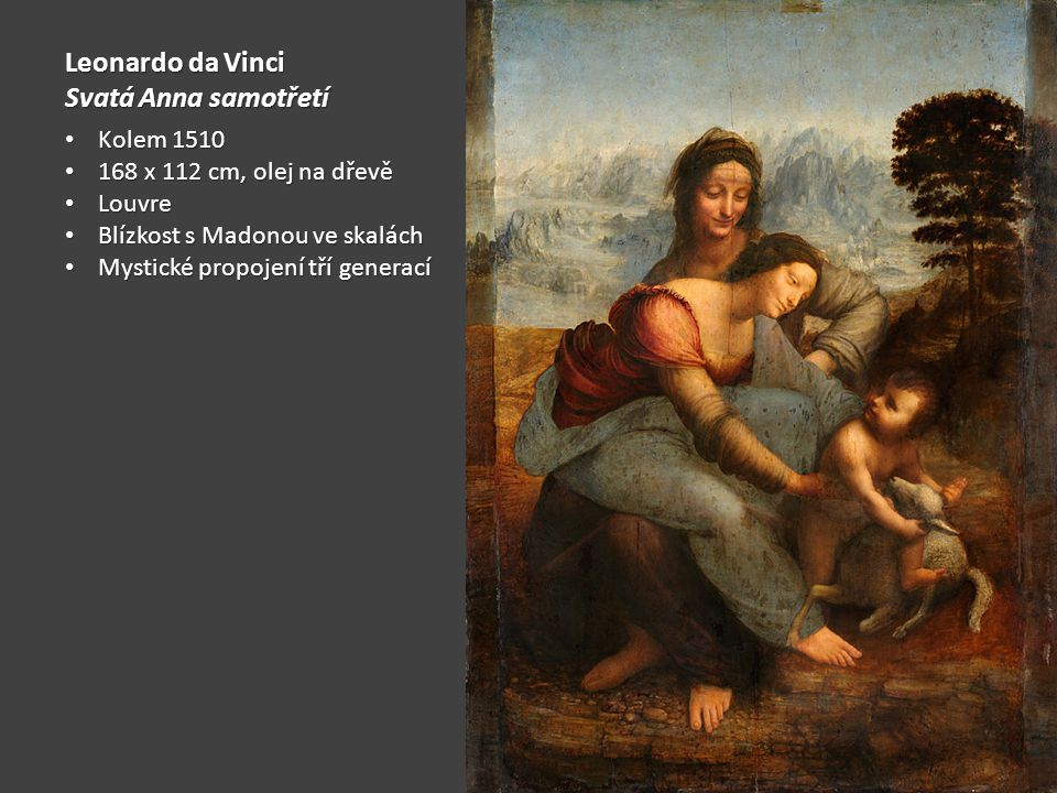 Leonardo da Vinci Svatá Anna samotřetí Kolem 1510