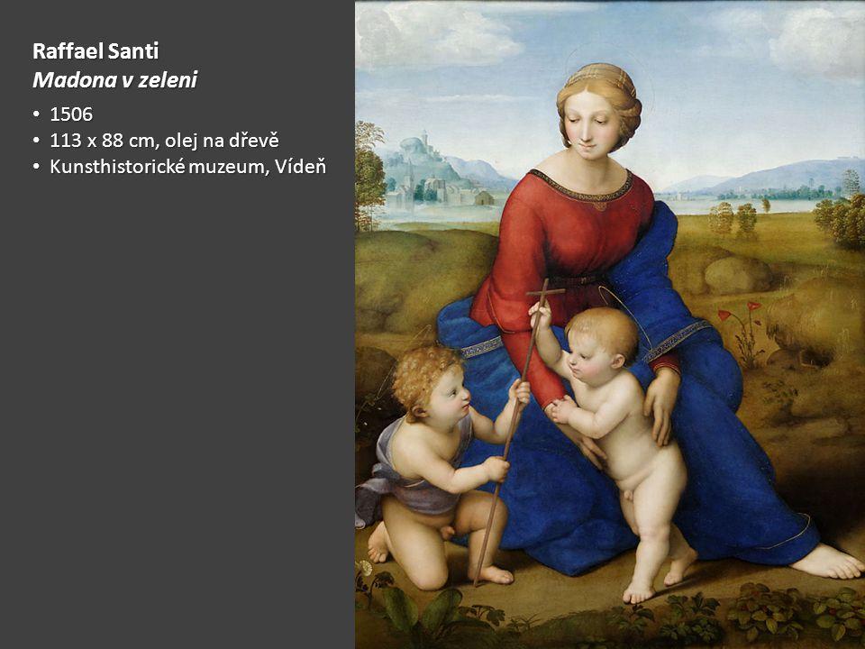 Raffael Santi Madona v zeleni 1506 113 x 88 cm, olej na dřevě