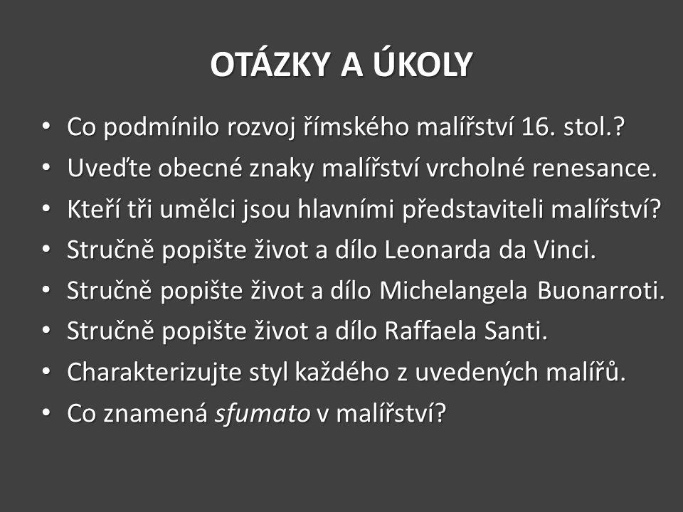OTÁZKY A ÚKOLY Co podmínilo rozvoj římského malířství 16. stol.