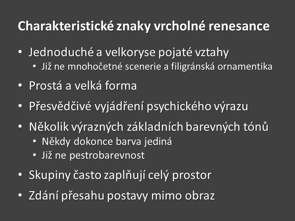 Charakteristické znaky vrcholné renesance