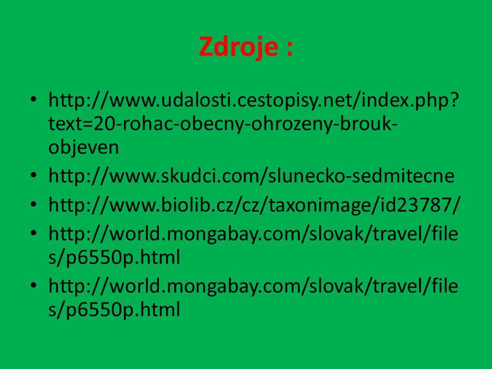 Zdroje : http://www.udalosti.cestopisy.net/index.php text=20-rohac-obecny-ohrozeny-brouk-objeven. http://www.skudci.com/slunecko-sedmitecne.