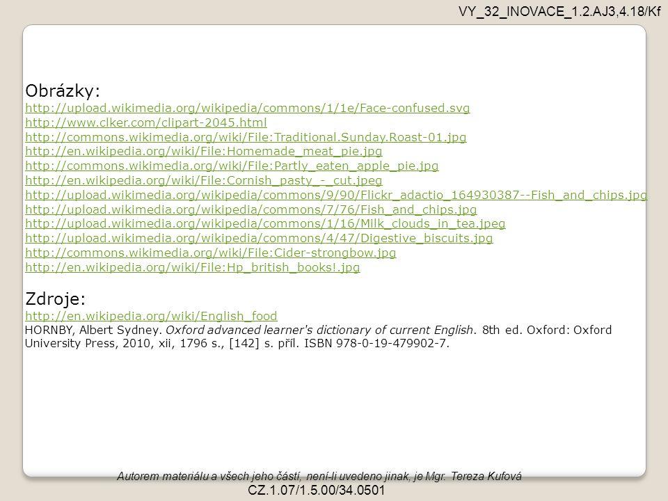 Obrázky: Zdroje: VY_32_INOVACE_1.2.AJ3,4.18/Kf CZ.1.07/1.5.00/34.0501