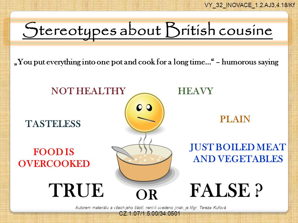 Stereotypes about British cousine JUST BOILED MEAT AND VEGETABLES