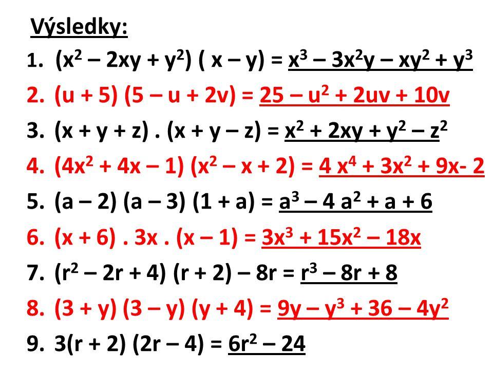 (x + y + z) . (x + y – z) = x2 + 2xy + y2 – z2