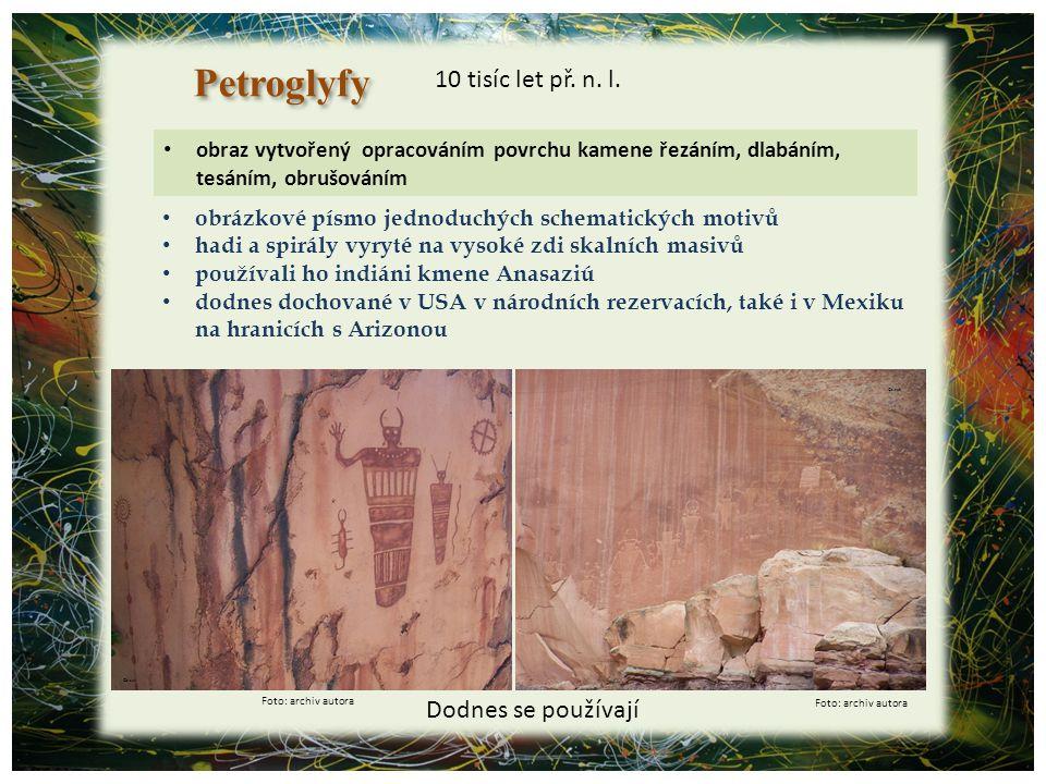 Petroglyfy 10 tisíc let př. n. l. Dodnes se používají