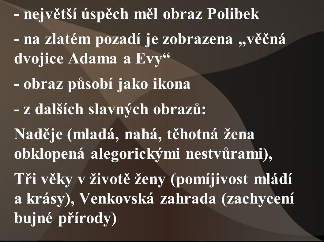 - největší úspěch měl obraz Polibek