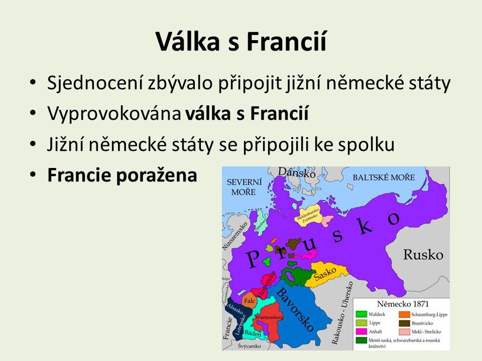 Válka s Francií Sjednocení zbývalo připojit jižní německé státy