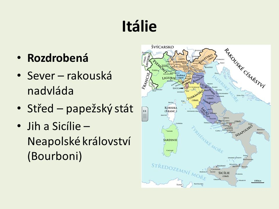 Itálie Rozdrobená Sever – rakouská nadvláda Střed – papežský stát