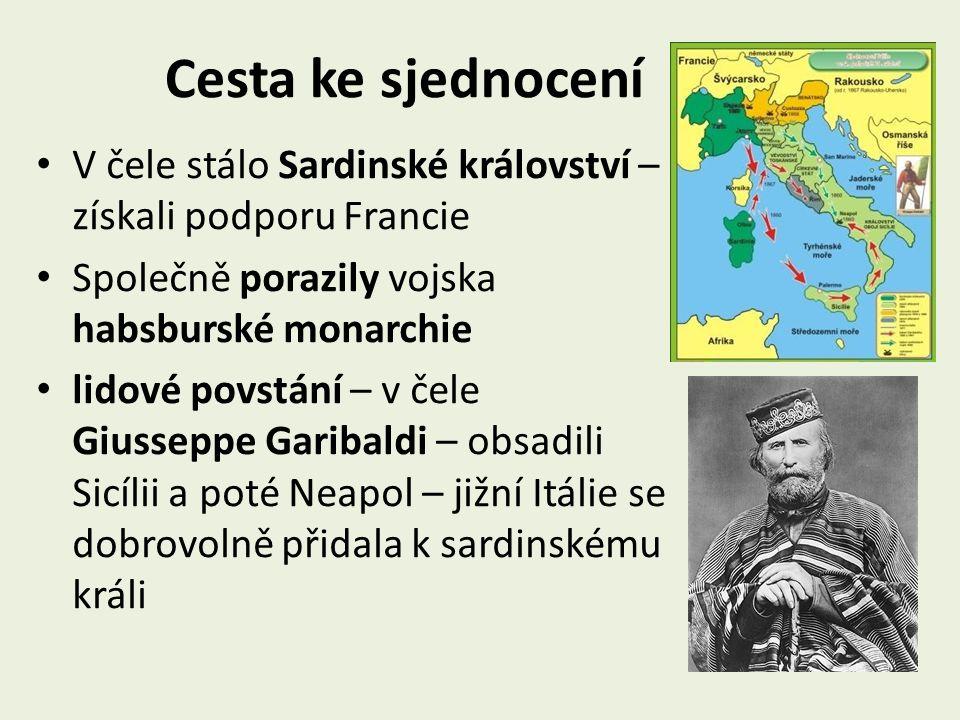 Cesta ke sjednocení V čele stálo Sardinské království – získali podporu Francie. Společně porazily vojska habsburské monarchie.
