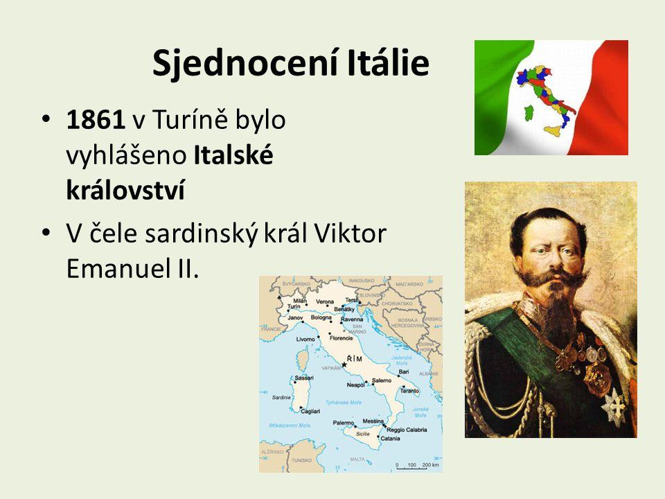 Sjednocení Itálie 1861 v Turíně bylo vyhlášeno Italské království