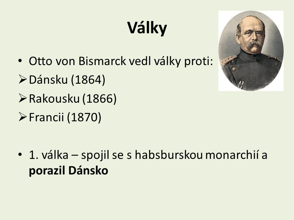Války Otto von Bismarck vedl války proti: Dánsku (1864)