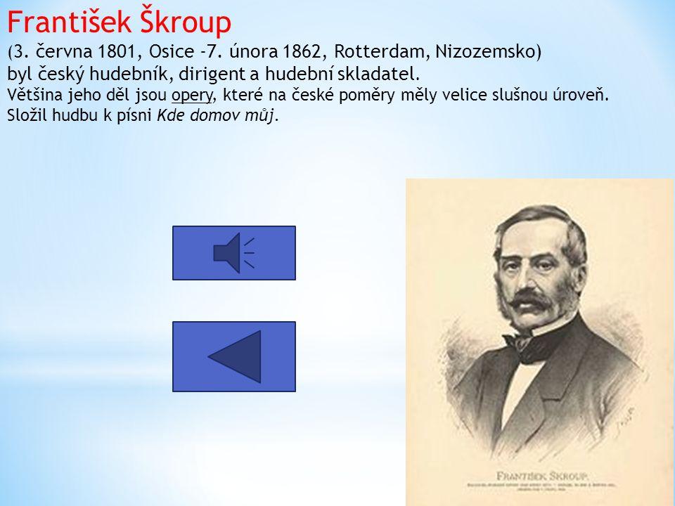 František Škroup (3. června 1801, Osice -7