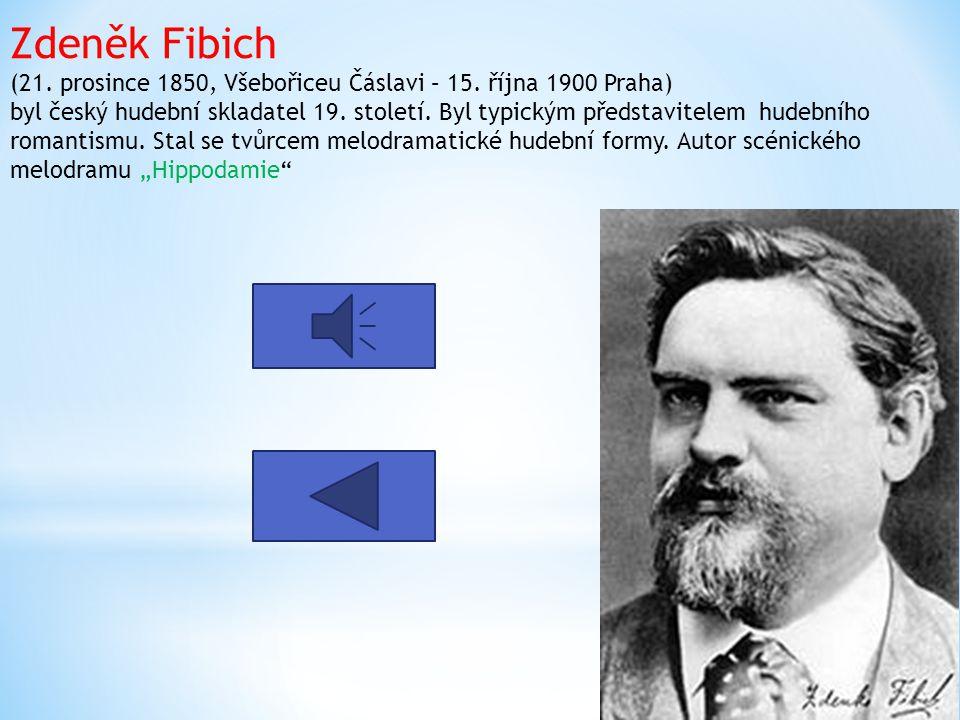 Zdeněk Fibich (21. prosince 1850, Všebořiceu Čáslavi – 15