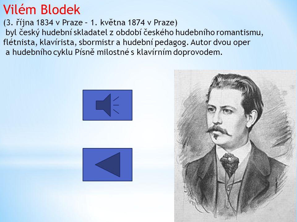 Vilém Blodek (3. října 1834 v Praze – 1