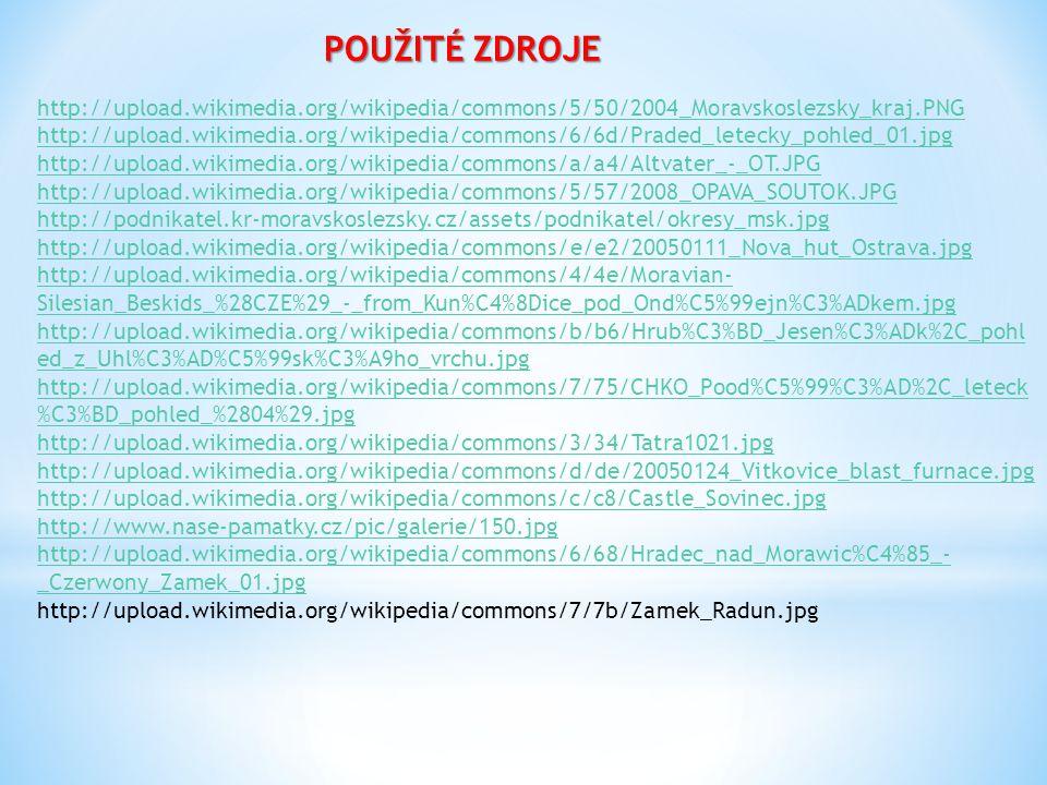 POUŽITÉ ZDROJE http://upload.wikimedia.org/wikipedia/commons/5/50/2004_Moravskoslezsky_kraj.PNG.