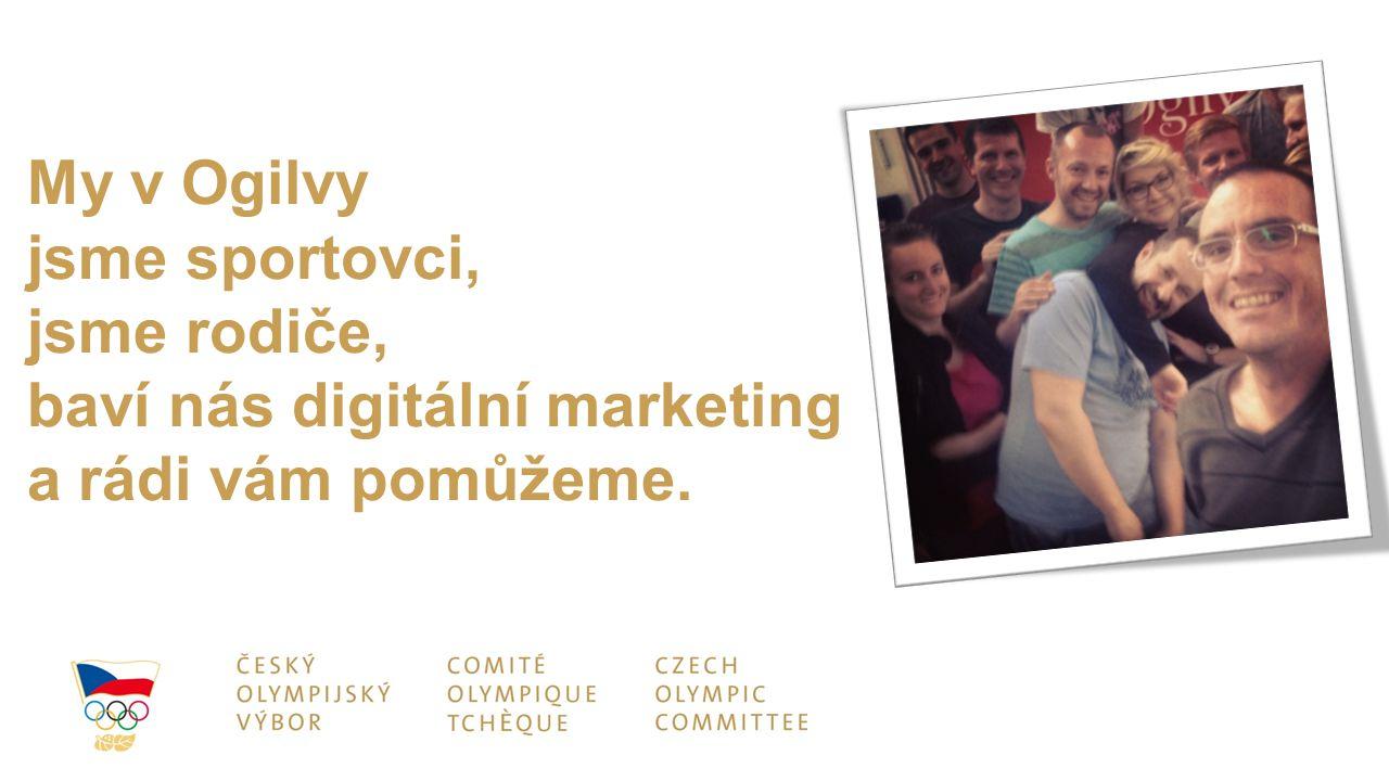 My v Ogilvy jsme sportovci, jsme rodiče, baví nás digitální marketing a rádi vám pomůžeme.