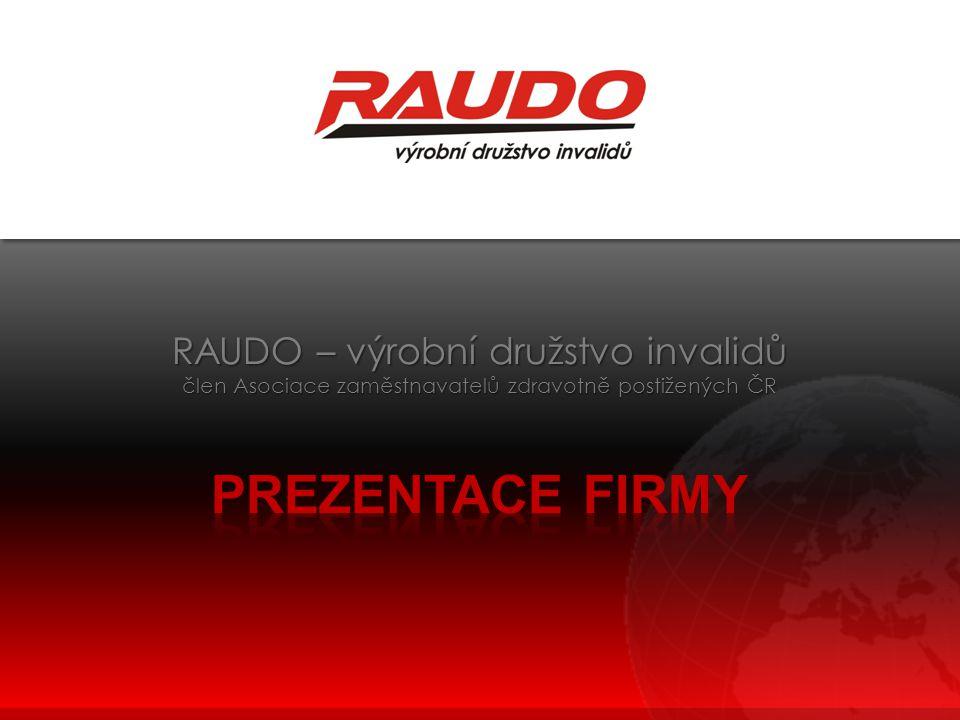 prezentace firmy RAUDO – výrobní družstvo invalidů