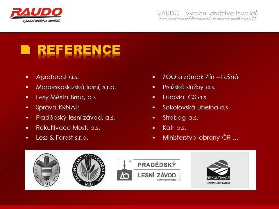 REFERENCE RAUDO – výrobní družstvo invalidů Agroforest a.s.