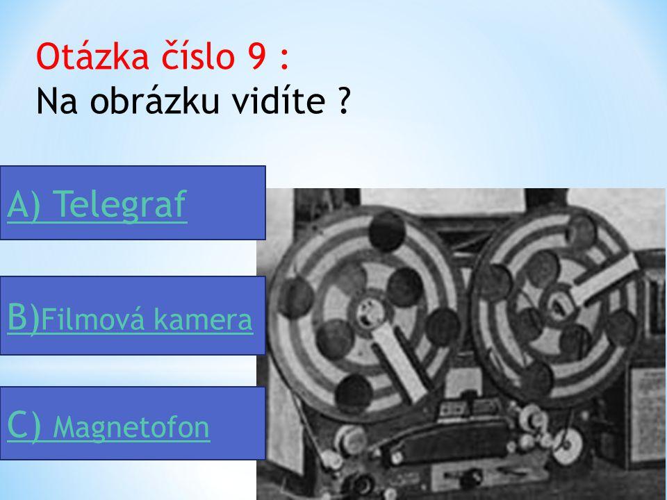 Otázka číslo 9 : Na obrázku vidíte