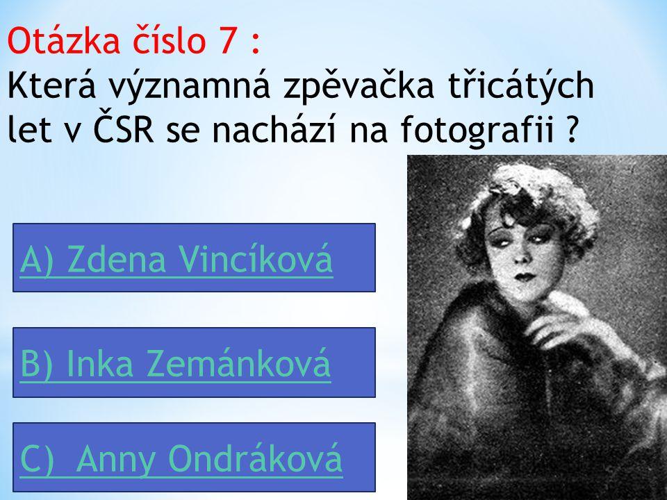 Otázka číslo 7 : Která významná zpěvačka třicátých let v ČSR se nachází na fotografii