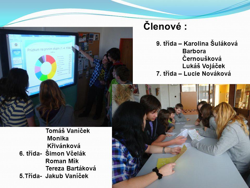 Členové : 9. třída – Karolina Šuláková Barbora Černoušková