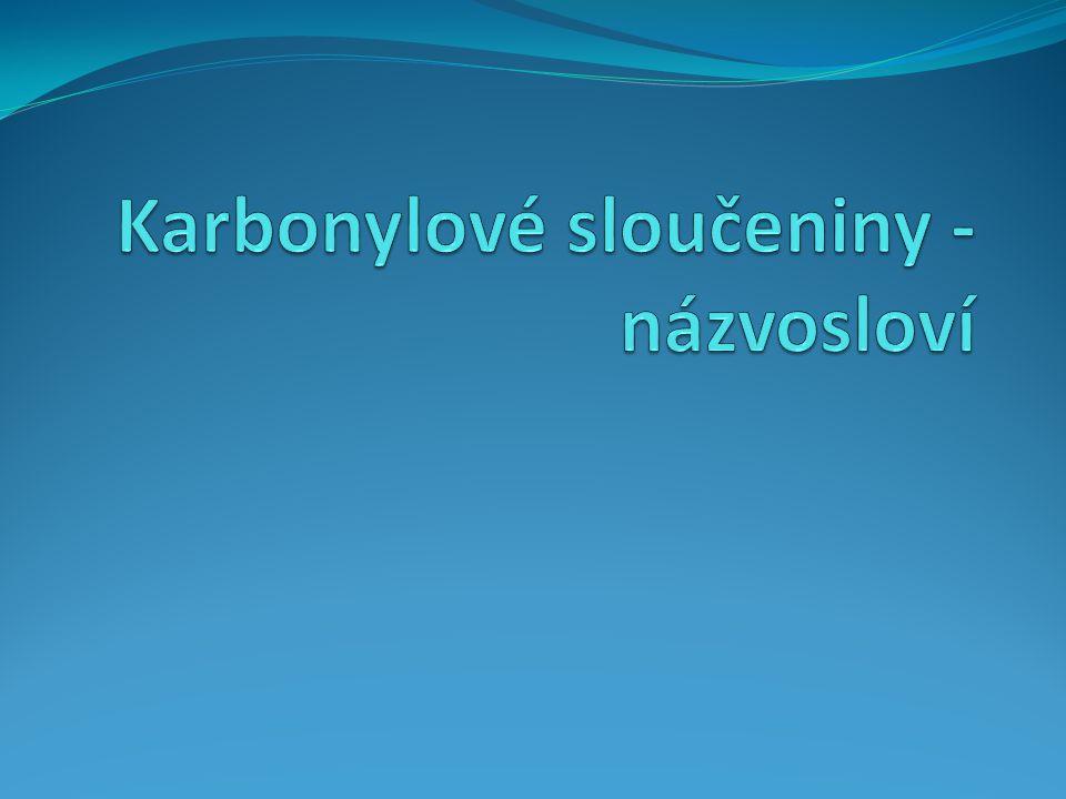Karbonylové sloučeniny - názvosloví