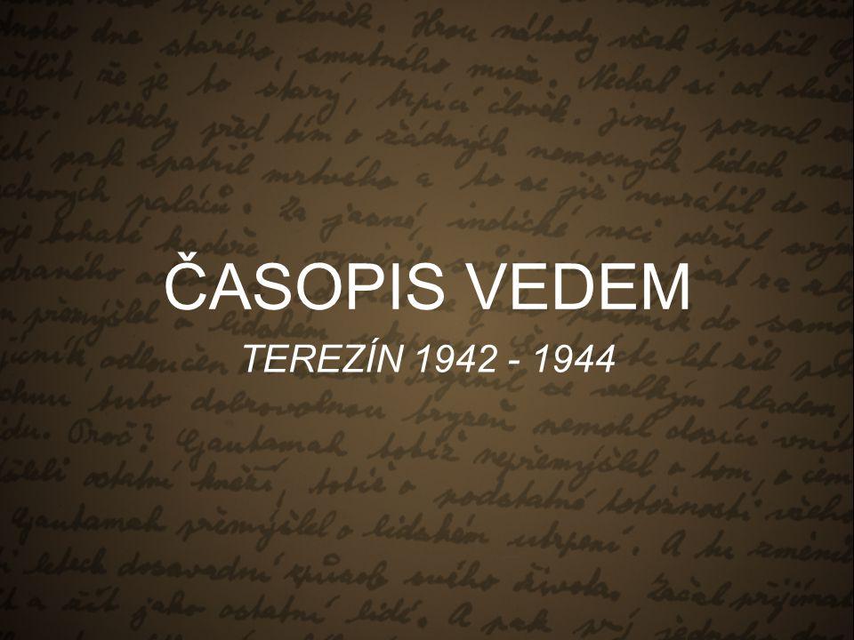 ČASOPIS VEDEM TEREZÍN 1942 - 1944