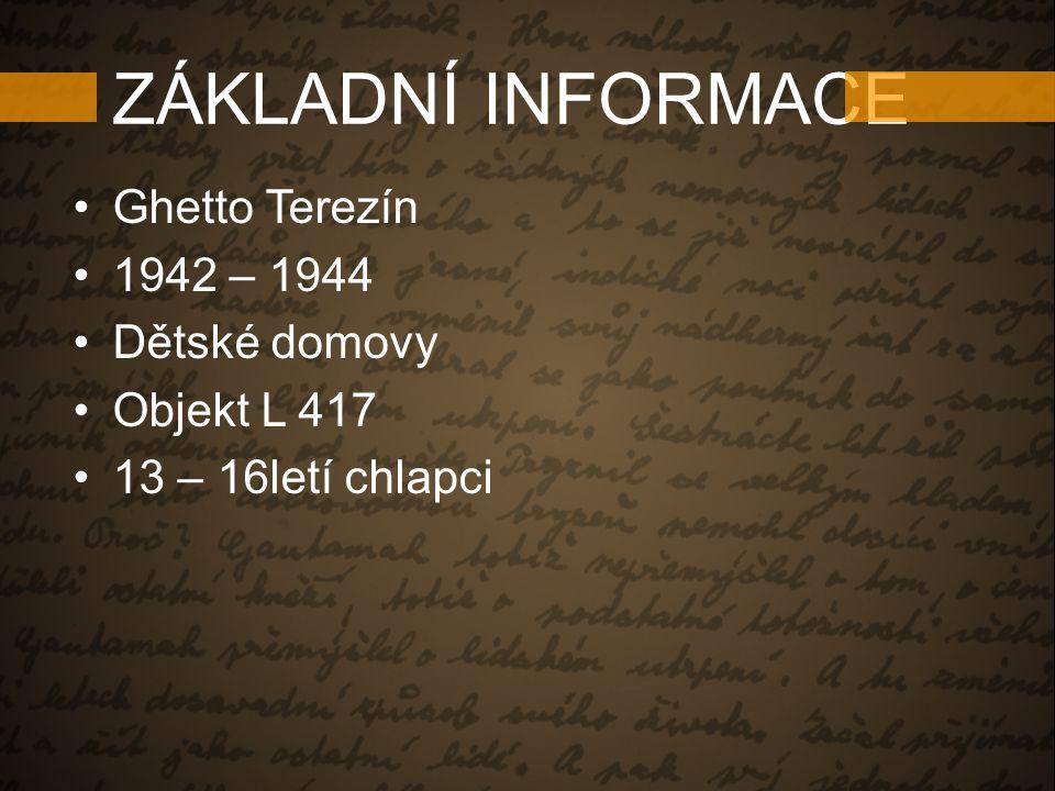 ZÁKLADNÍ INFORMACE Ghetto Terezín 1942 – 1944 Dětské domovy