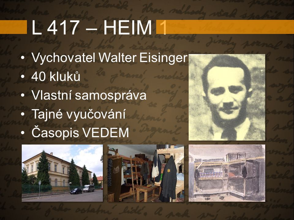 L 417 – HEIM 1 Vychovatel Walter Eisinger 40 kluků Vlastní samospráva