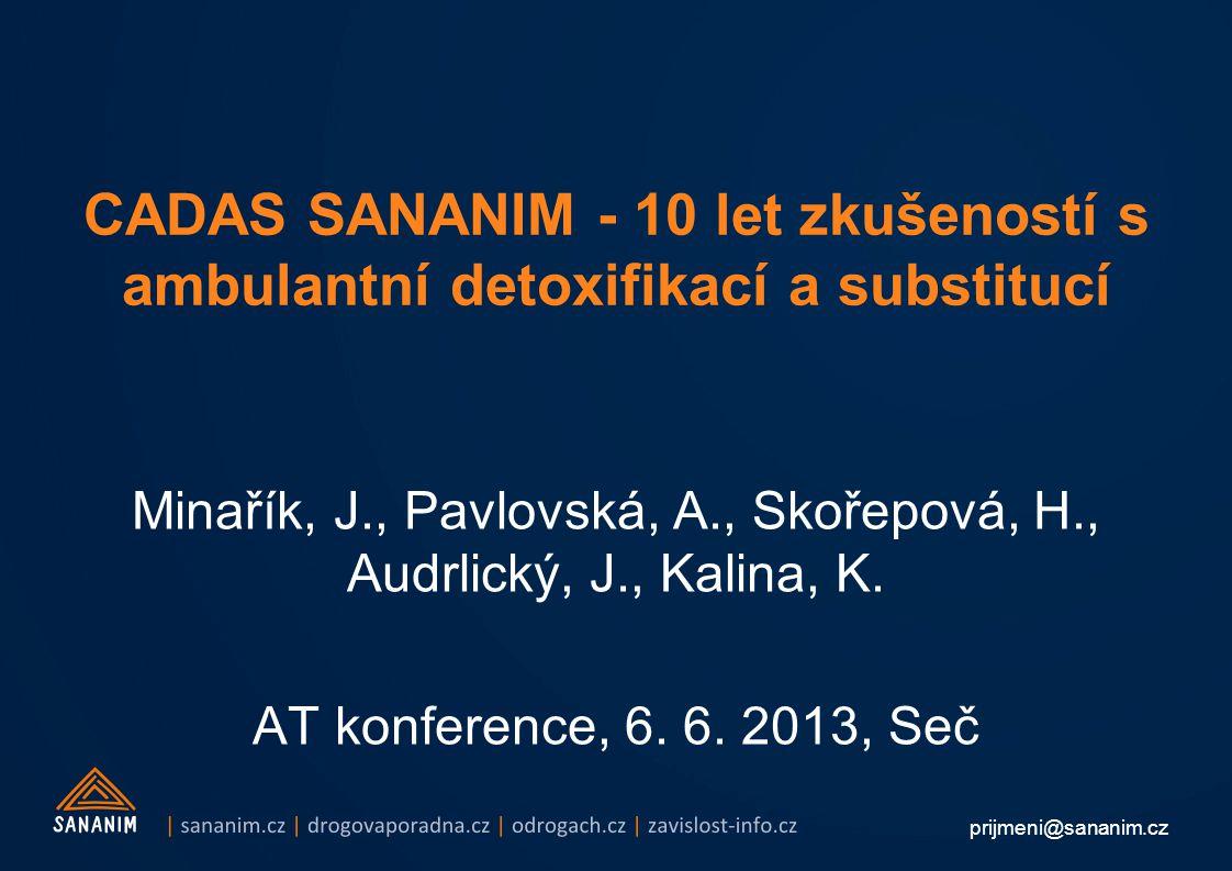 CADAS SANANIM - 10 let zkušeností s ambulantní detoxifikací a substitucí