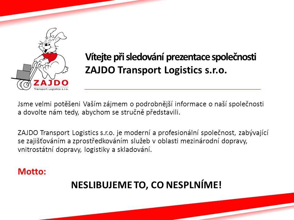 Vítejte při sledování prezentace společnosti ZAJDO Transport Logistics s.r.o.