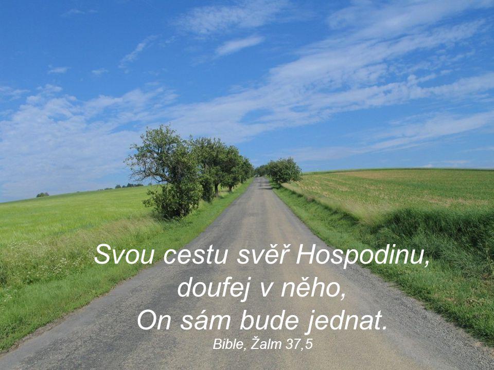 Svou cestu svěř Hospodinu,