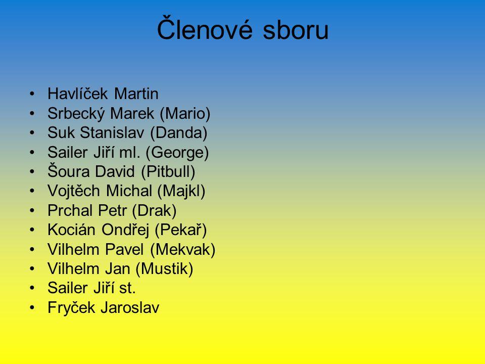 Členové sboru Havlíček Martin Srbecký Marek (Mario)