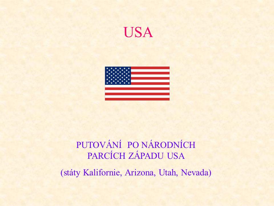 USA PUTOVÁNÍ PO NÁRODNÍCH PARCÍCH ZÁPADU USA