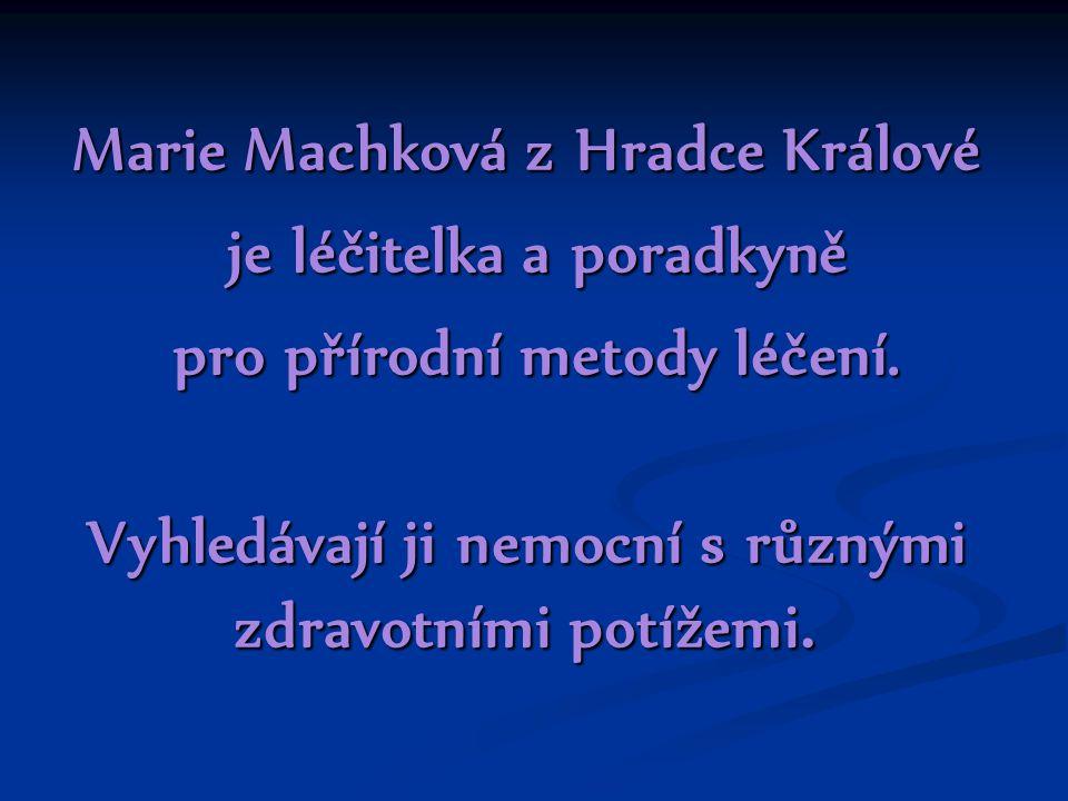 Marie Machková z Hradce Králové je léčitelka a poradkyně